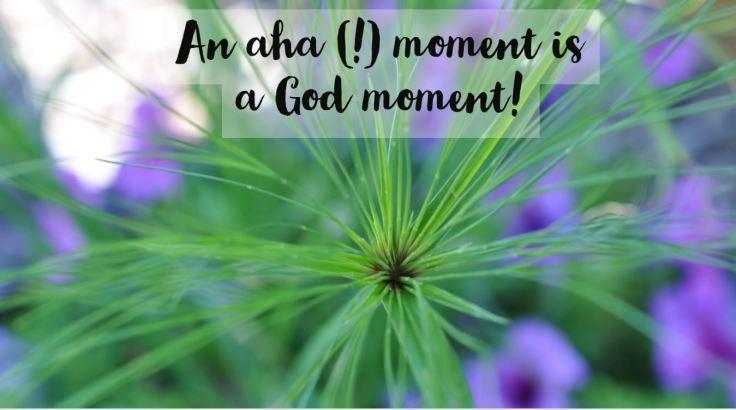 aha moment god moment