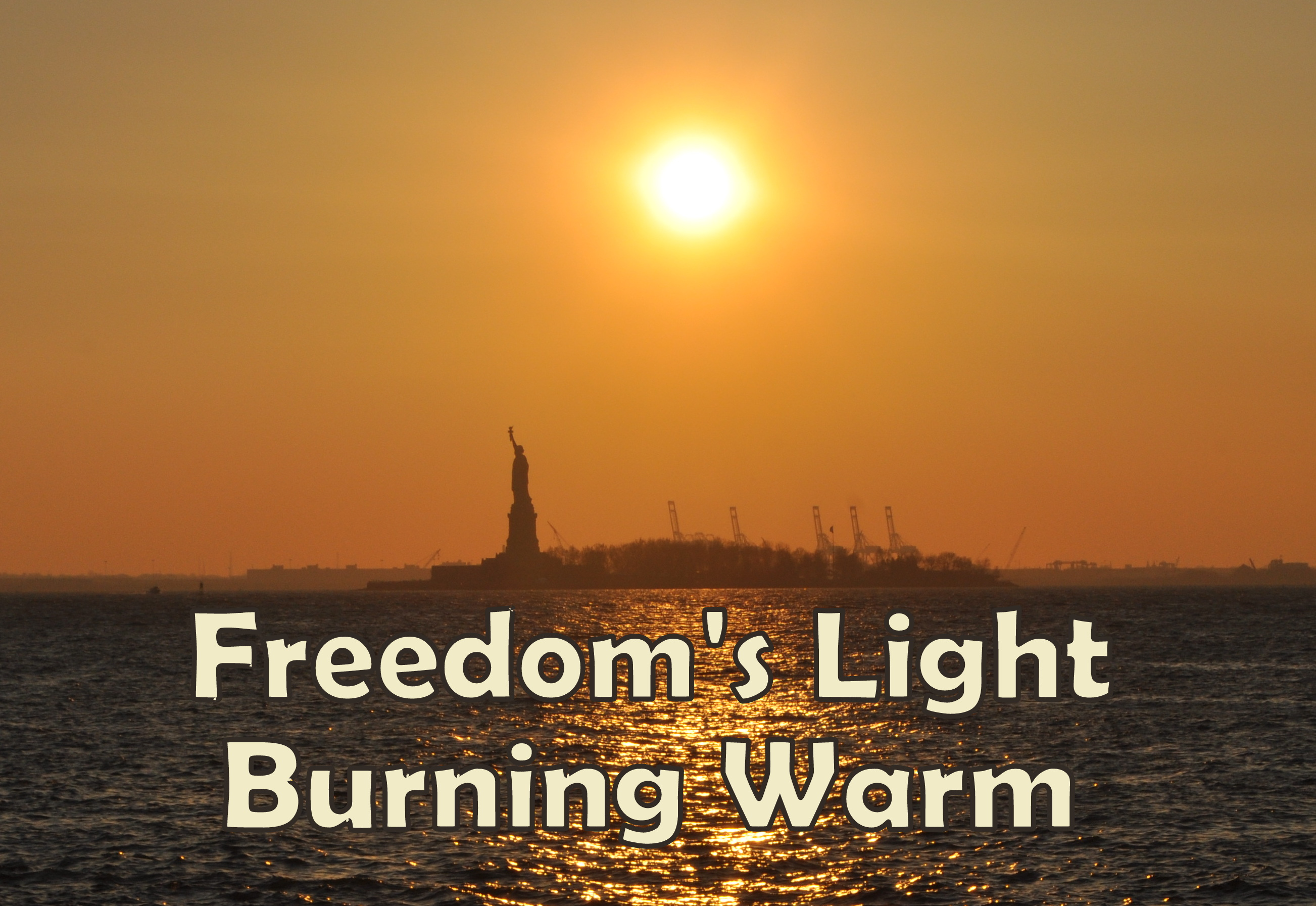 Freedom's Light Burning Warm