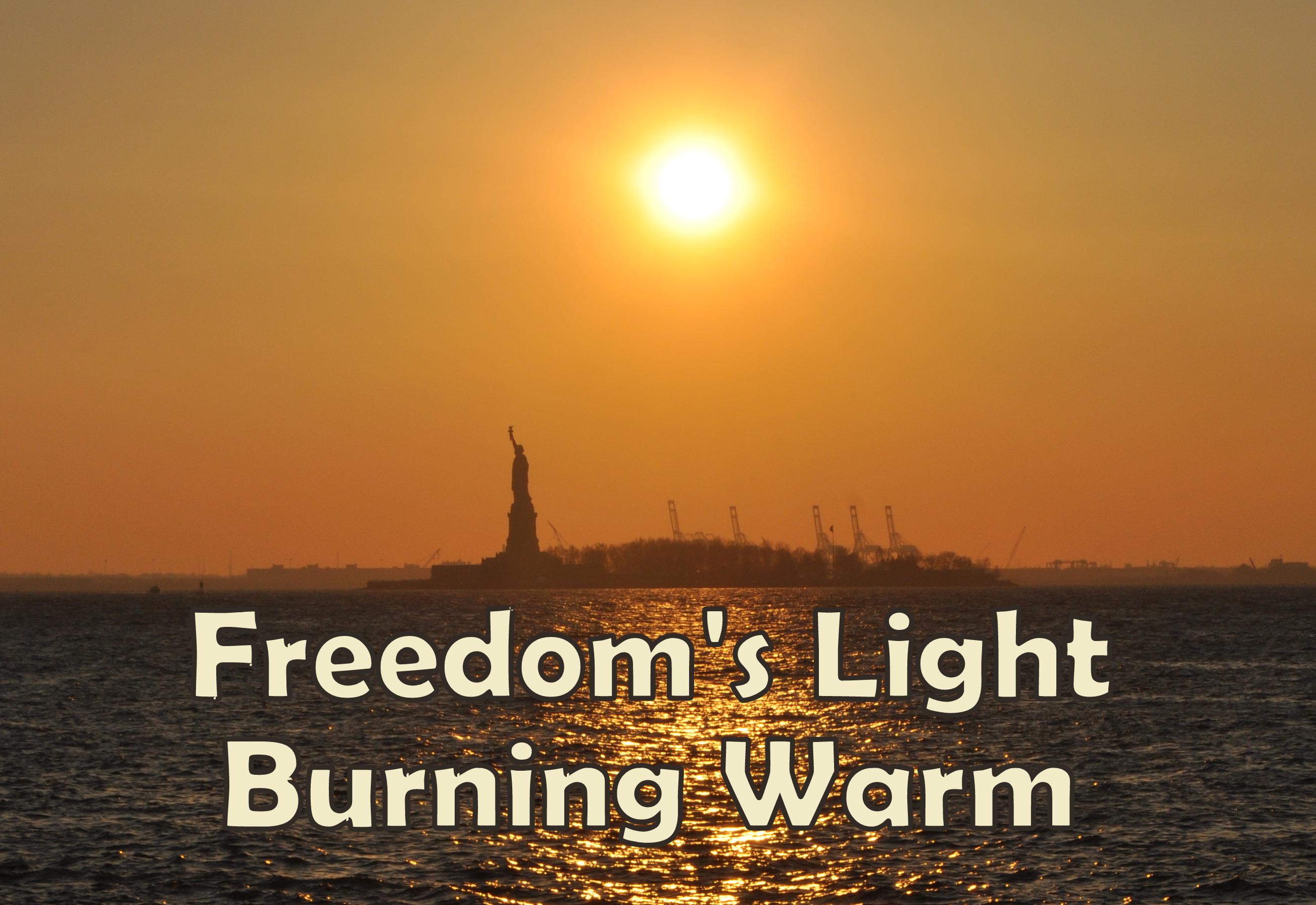 Freedom's Light Burning Warm